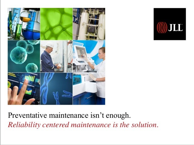 Preventative maintenance isn't enough. Reliability centered maintenance is the solution.