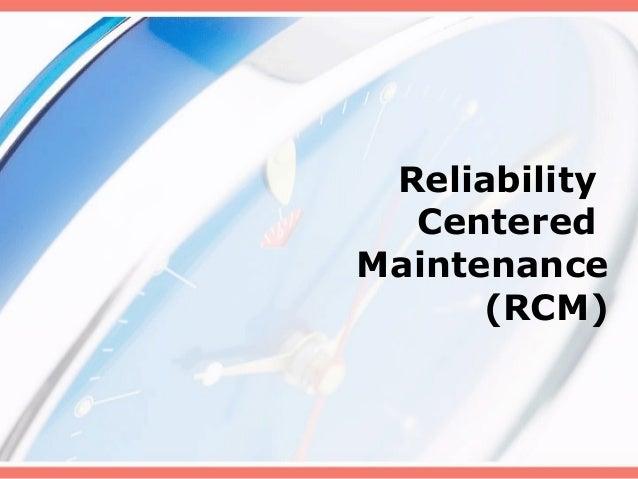 Reliability  CenteredMaintenance      (RCM)