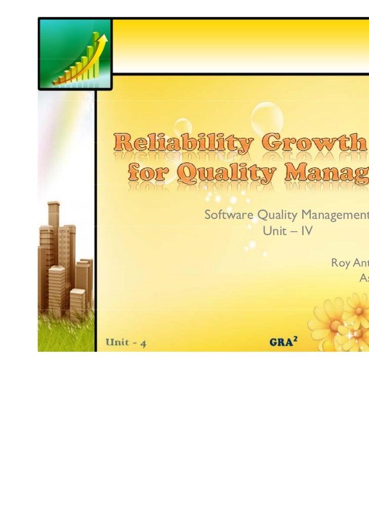 Software Quality Management         Unit         U – IV                    Roy Antony Arnold G                      y     ...