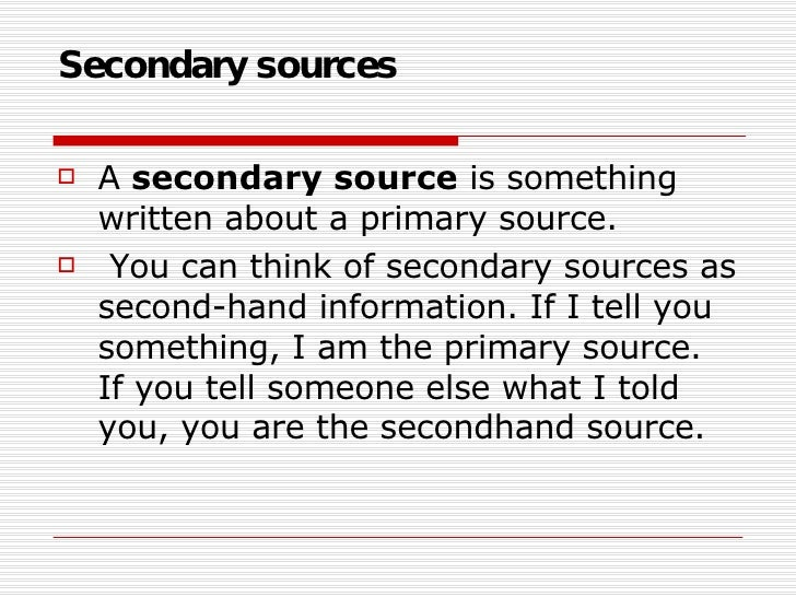What are the Primary and Secondary sources?