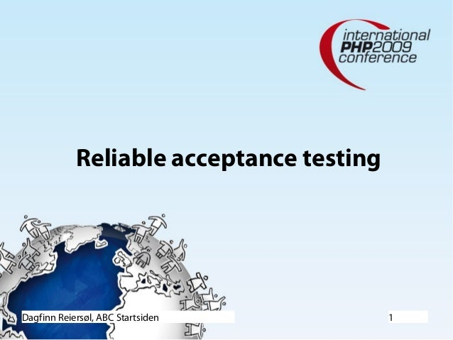 Dagfinn Reiersøl, ABC Startsiden 1 Reliable acceptance testing
