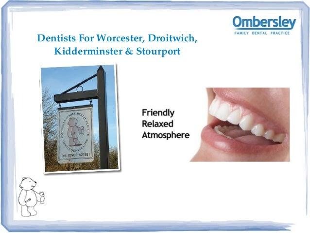 DentistsForWorcester,Droitwich, Kidderminster&Stourport