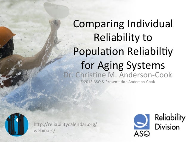 Comparing	   Individual	    Reliability	   to	    Popula6on	   Reliabil6y	    for	   Aging	   Systems	    Dr.	   Chris6ne	...