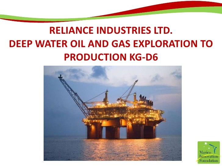 Reliance Industries Ltd.  Deep Water Oil and gas exploration to production KG-D6<br />