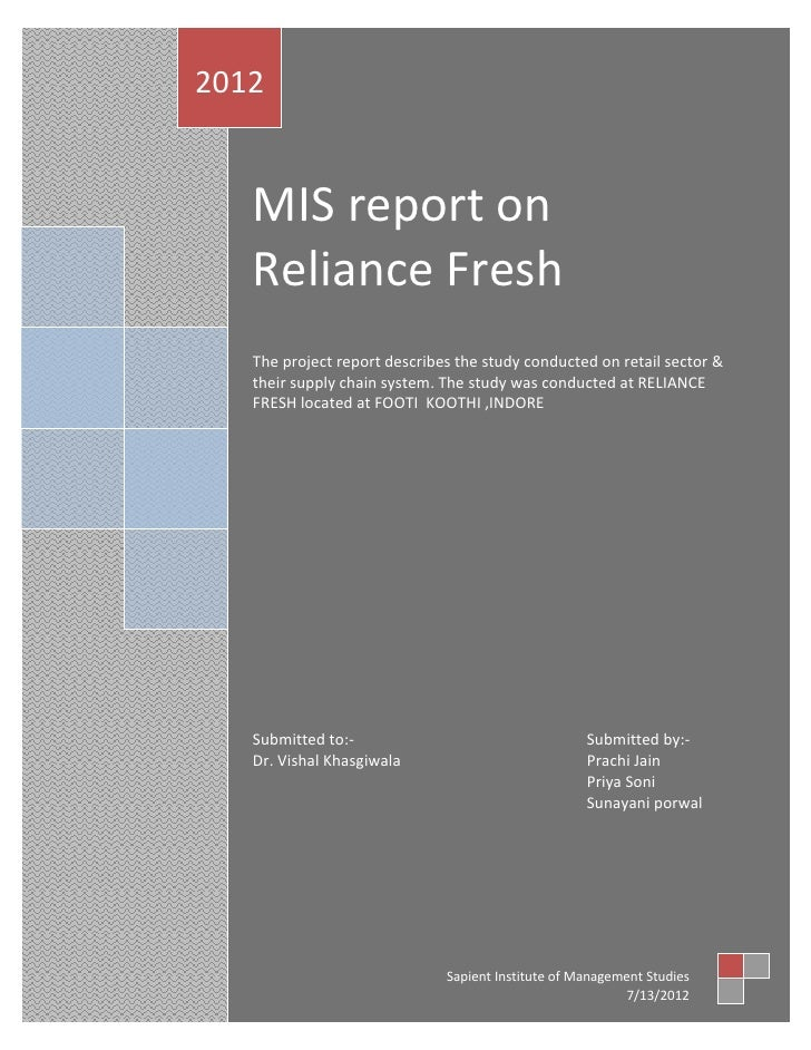 2012   MIS report on   Reliance Fresh   The project report describes the study conducted on retail sector &   their supply...