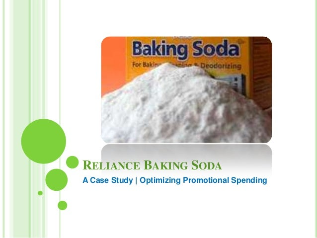 reliance baking soda case answers Reliance baking soda a past promotional events evaluate the effectiveness of past rbs consumer and trade promotions how have the promotional strategies impacted sales volume for 2006, what was the return on investment for the various consumer and trade promotions.