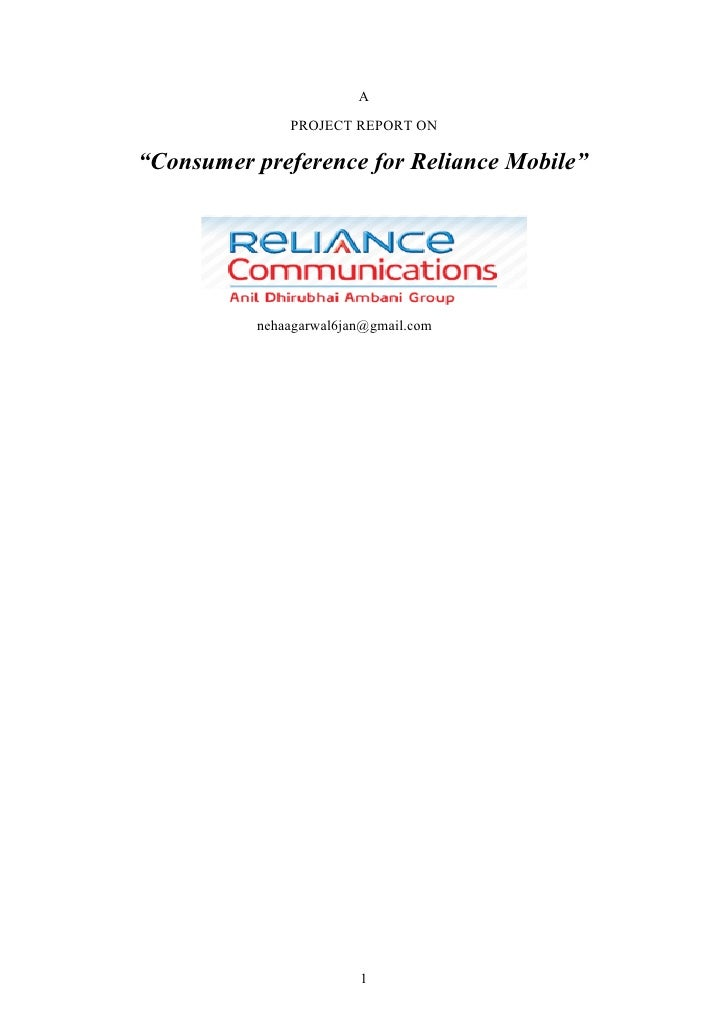 "A               PROJECT REPORT ON  ""Consumer preference for Reliance Mobile""               nehaagarwal6jan@gmail.com      ..."