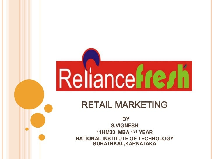 RETAIL MARKETING                 BY            S.VIGNESH       11HM33 MBA 1ST YEARNATIONAL INSTITUTE OF TECHNOLOGY      SU...