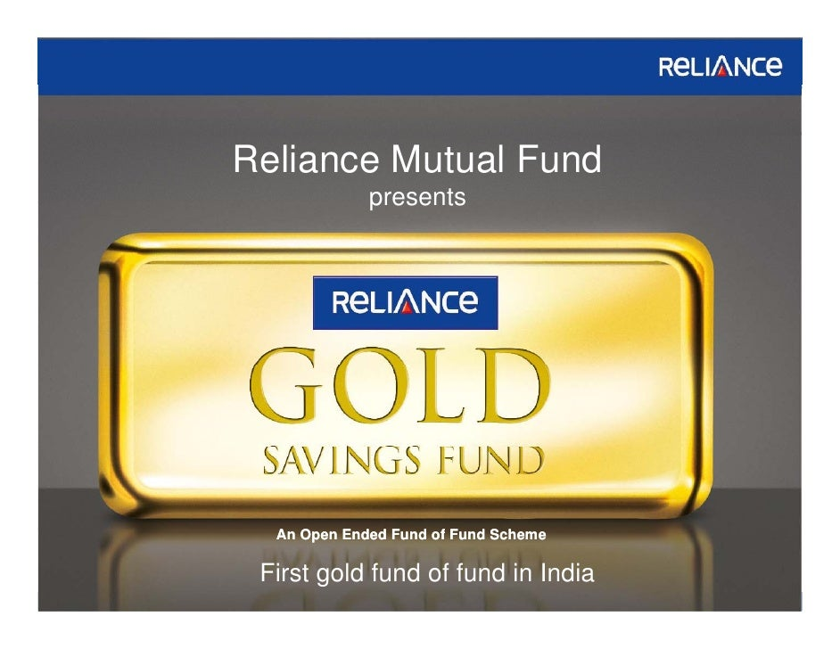 Reliance  gold saving fund presentation