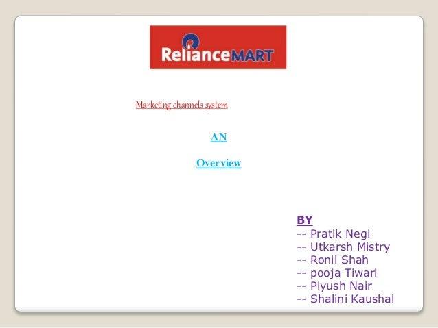 Marketing channels system AN Overview BY -- Pratik Negi -- Utkarsh Mistry -- Ronil Shah -- pooja Tiwari -- Piyush Nair -- ...