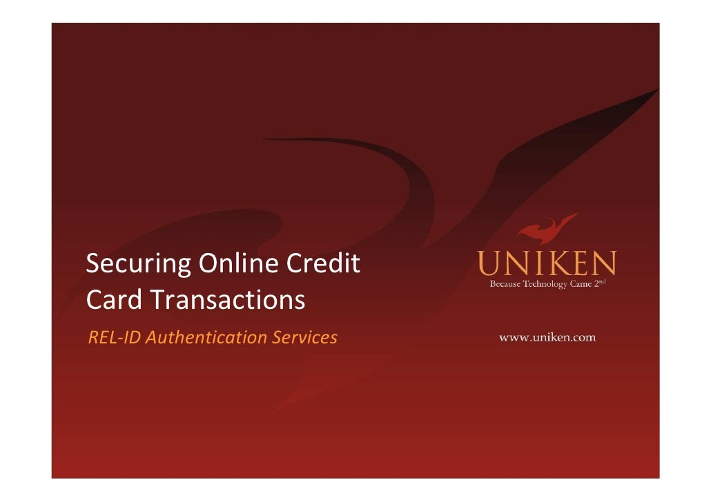 Securing Online Credit Card Transactions REL-ID Authentication Services