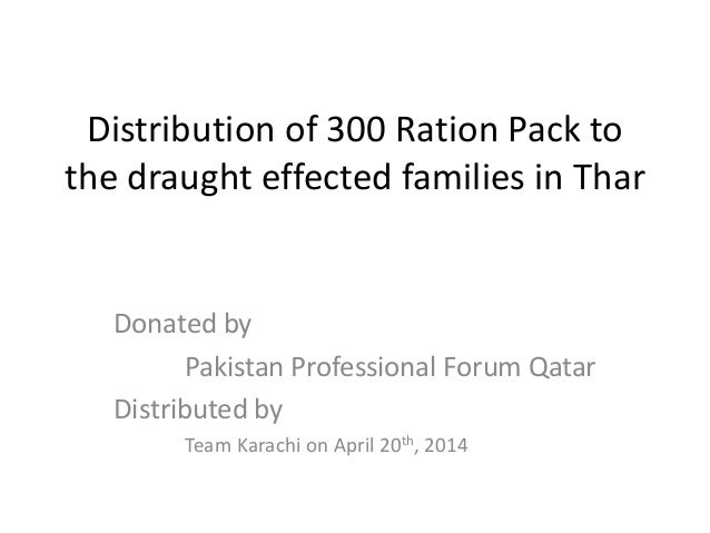 Distribution of 300 Ration Pack to the draught effected families in Thar Donated by Pakistan Professional Forum Qatar Dist...