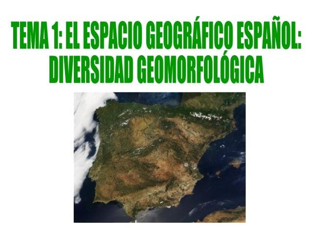 1. Características geográficas del espacio español.