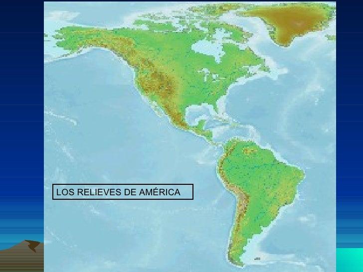 LOS RELIEVES DE AMÉRICA
