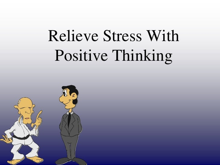 Relieve Stress With Positive Thinking