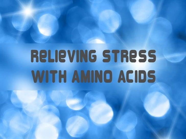 Relieving StressWith Amino Acids