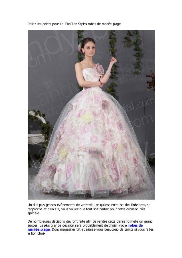 Reliez les points pour Le Top Ten Styles robes de mariée plageUn des plus grands événements de votre vie, ce qui est votre...