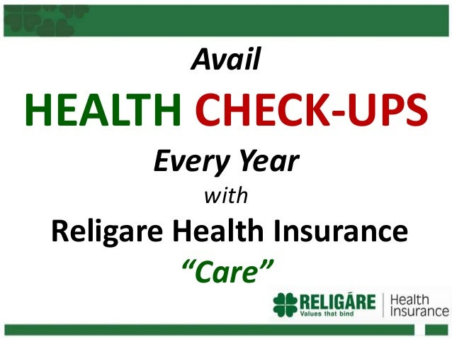 "Avail HEALTH CHECK-UPS Every Year with Religare Health Insurance ""Care"""