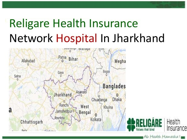 Religare Health Insurance Network Hospital In Jharkhand