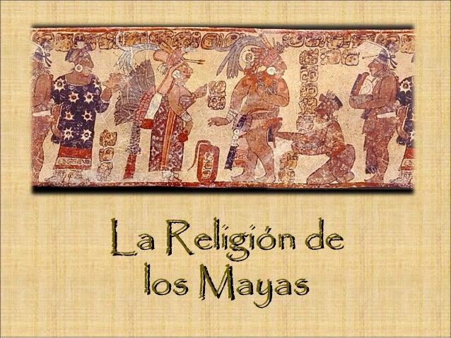 Los Mayas Religion y Cultura la Religión de Los Mayas