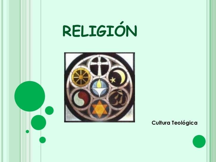RELIGIÓN           Cultura Teológica