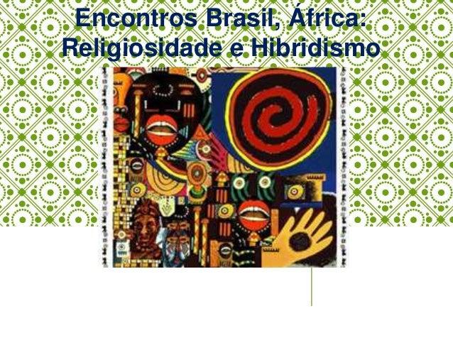 Encontros Brasil, África: Religiosidade e Hibridismo
