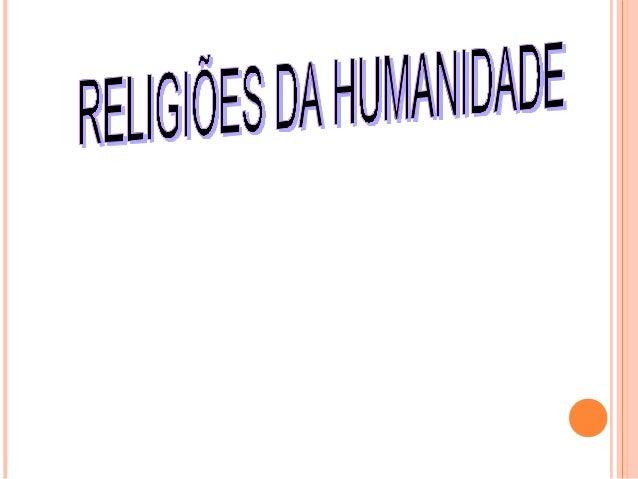 Como um fenômeno humano, a religião é estudada pela Teologia, pela Filosofia, pela História, pela Psicologia, Sociologia ....