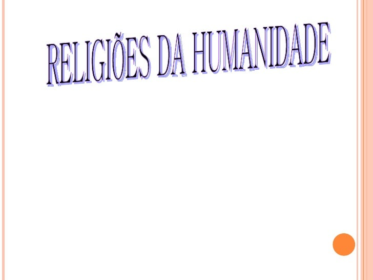 RELIGIÕES DA HUMANIDADE
