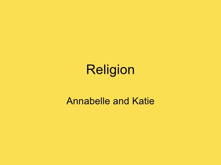 Religion Annabelle and Katie