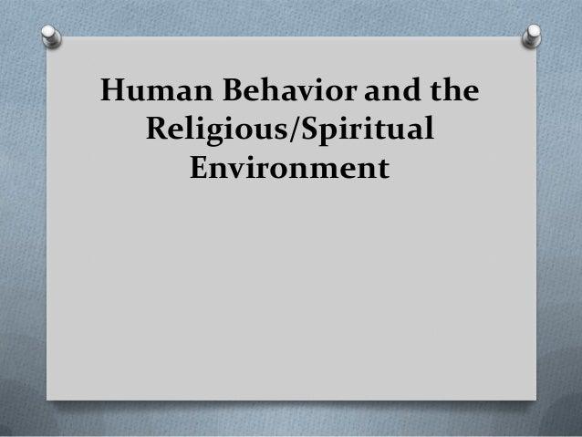 Human Behavior and the Religious/Spiritual Environment