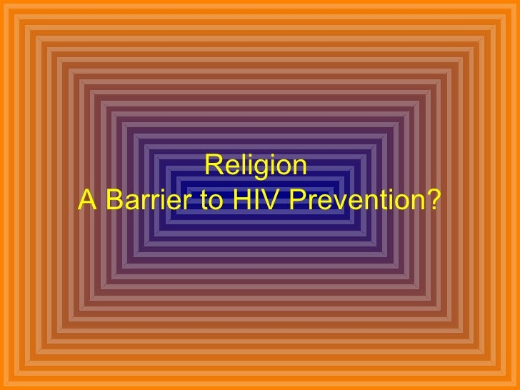 Religion A Barrier To Hiv Prevention