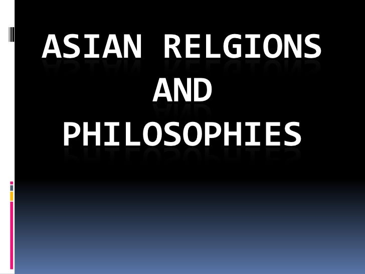 ASIAN RELGIONS     AND PHILOSOPHIES