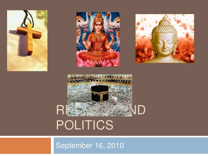 Religion and Politics<br />September 16, 2010<br />