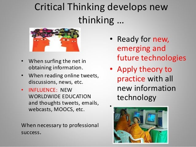critical thinking learning theory Critical thinking learning models we use concepts, ideas and theories to interpret data, facts, and experiences in order to answer questions.