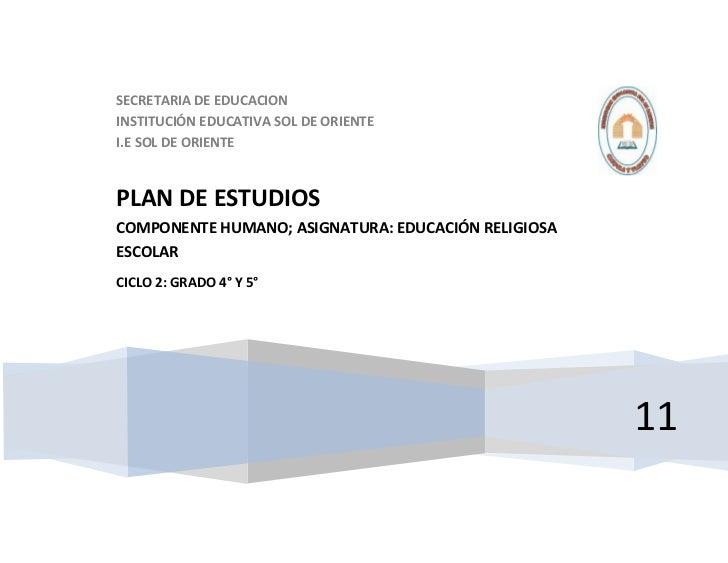 SECRETARIA DE EDUCACIONINSTITUCIÓN EDUCATIVA SOL DE ORIENTEI.E SOL DE ORIENTEPLAN DE ESTUDIOSCOMPONENTE HUMANO; ASIGNATURA...