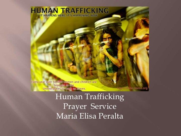 Human Trafficking <br />Prayer  Service<br />Maria Elisa Peralta<br />