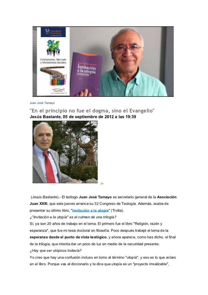 """Juan José Tamayo""""En el principio no fue el dogma, sino el Evangelio""""Jesús Bastante, 05 de septiembre de 2012 a las 19:39  ..."""