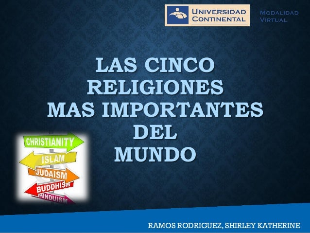 LAS CINCO RELIGIONES MAS IMPORTANTES DEL MUNDO RAMOS RODRIGUEZ, SHIRLEY KATHERINE
