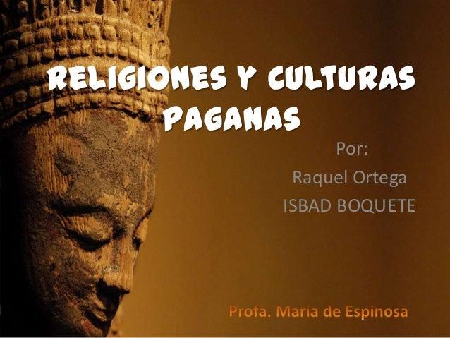 Religiones y culturas paganas