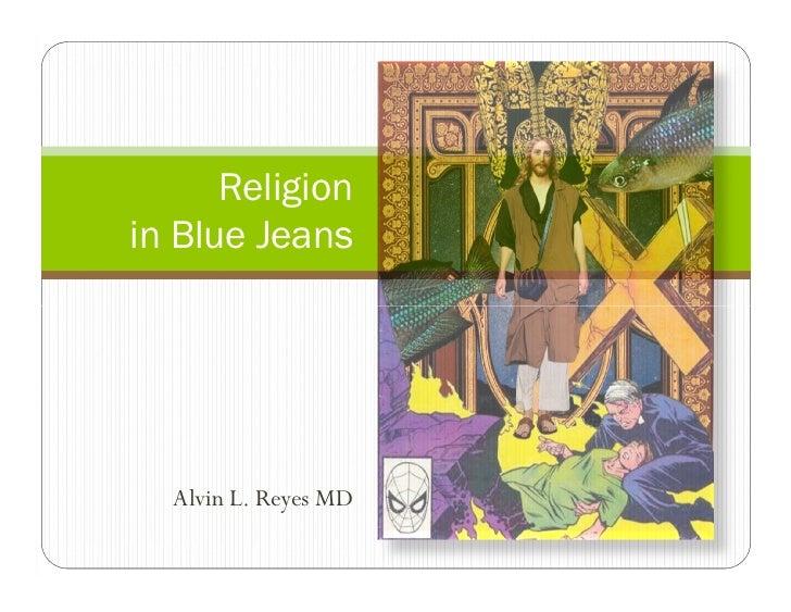 Religionin Blue Jeans  Alvin L. Reyes MD