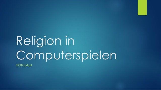 Religion in Computerspielen VON LALA