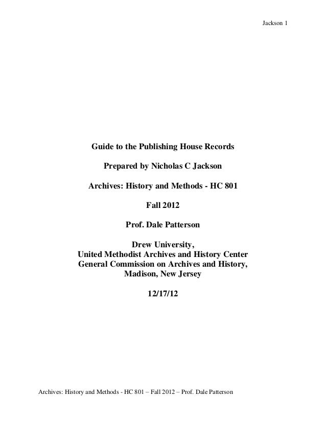 Jackson 1                   Guide to the Publishing House Records                        Prepared by Nicholas C Jackson   ...