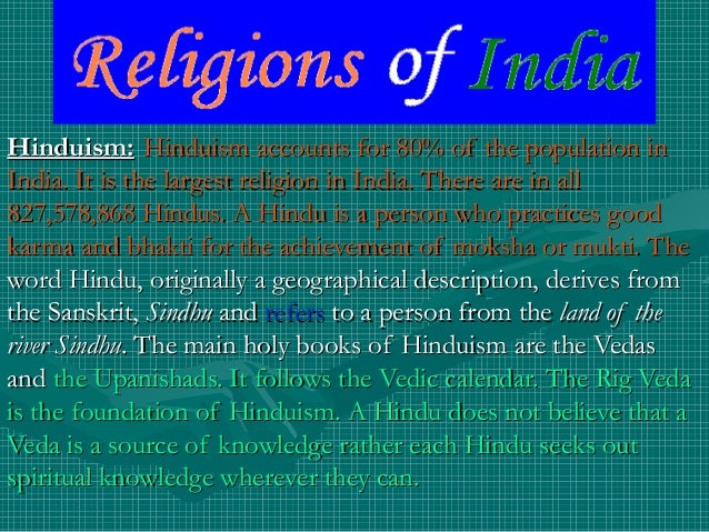 Hinduism:Hinduism: Hinduism accounts for 80% of the population inHinduism accounts for 80% of the population in India. It ...