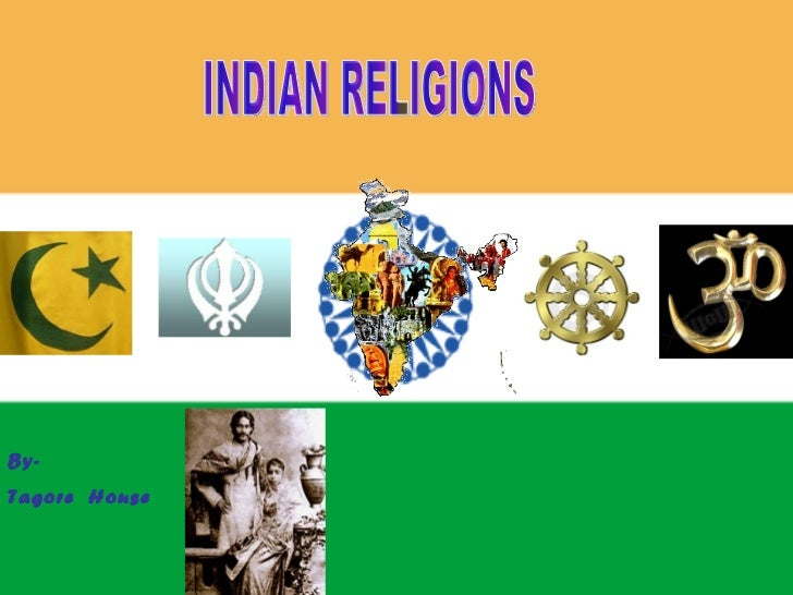 By-  Tagore  House INDIAN RELIGIONS