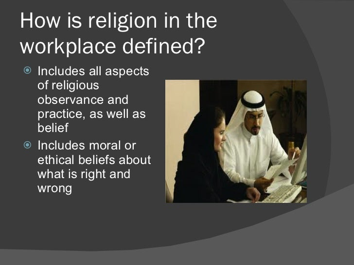 religious accommodations at work essay Facts about religious discrimination  an employer can claim undue hardship when accommodating an employee's religious practices if allowing such practices requires.