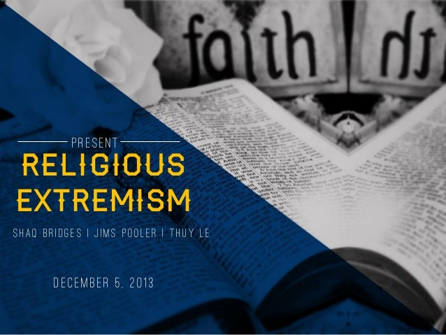 religious extremism The phrase religious extremism describes faith-based actions that are  deliberate attempts to cause harm to other people it includes violent.