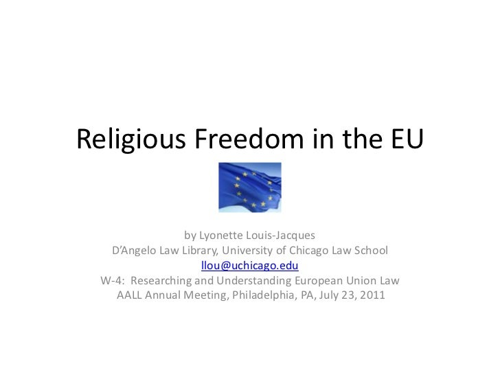 Religious Freedom in the EU<br />by Lyonette Louis-Jacques<br />D'Angelo Law Library, University of Chicago Law School<br ...