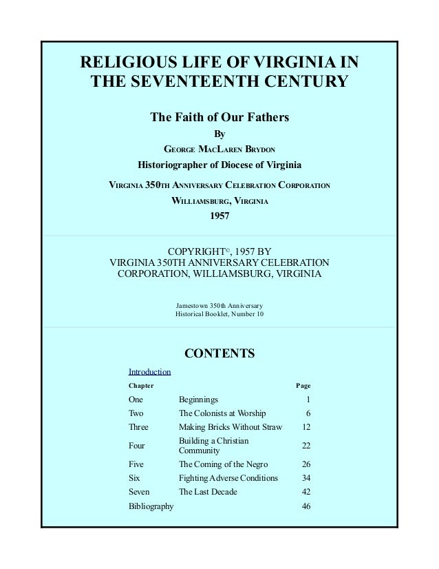 RELIGIOUS LIFE OF VIRGINIA IN THE SEVENTEENTH CENTURY The Faith of Our Fathers By GEORGE MACLAREN BRYDON Historiographer o...