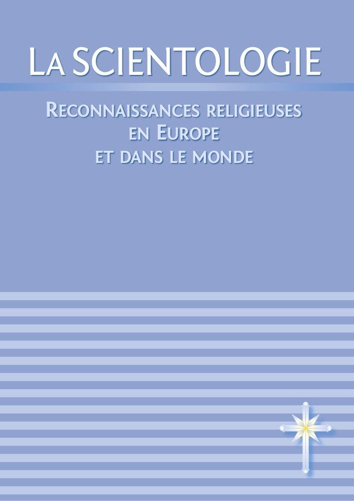 La ScientoLogieReconnaissances Religieuses       en euRope     et dans le monde