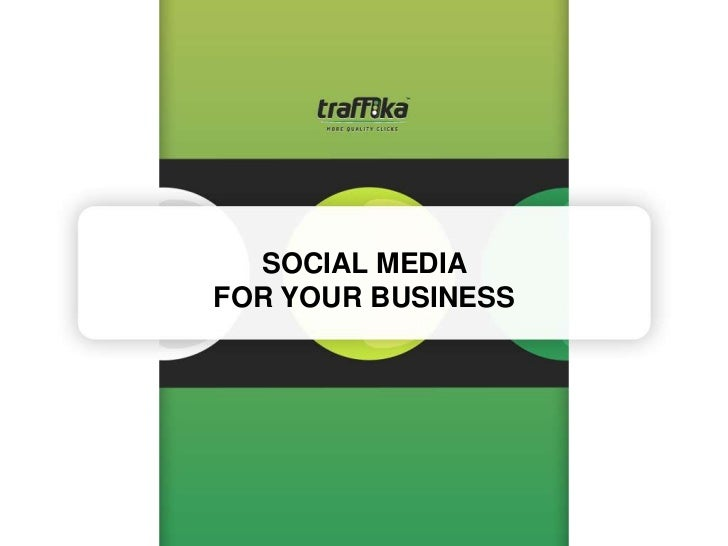 SOCIAL MEDIAFOR YOUR BUSINESS